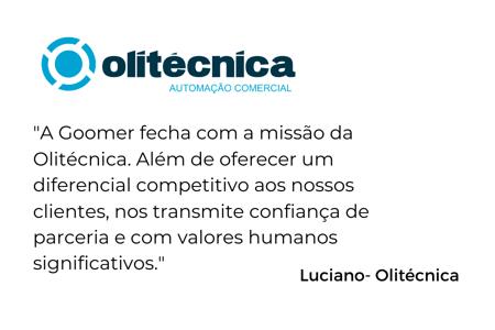 A Goomer fecha com a missão da Olitécnica. Além de oferecer um diferencial competitivo aos nossos clientes, nos transmite confiança de parceria e com valores humanos significativos. (3)
